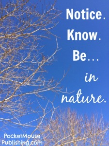 Notice Know Be in Nature