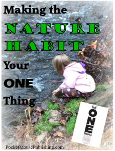 Making the Nature Habit Your ONE Thing