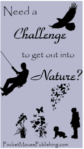 Getting out into Nature a challenge? {PocketMousePublishing.com}